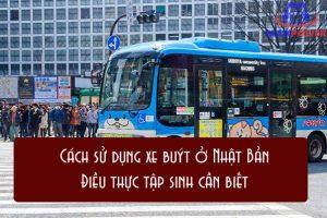 Những điều cần biết khi sử dụng xe bus ở Nhật Bản