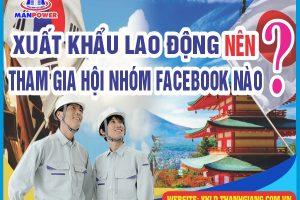 Xuất khẩu lao động nên tham gia hội nhóm facebook nào?