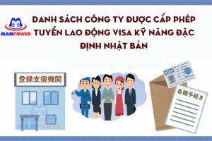 Tổng hợp các công ty được cấp phép tuyển lao động Visa Kỹ Năng Đặc Định Nhật Bản