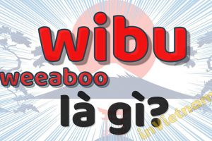 Wibu là gì? Liệu Wibu có giống với Otaku hay không?