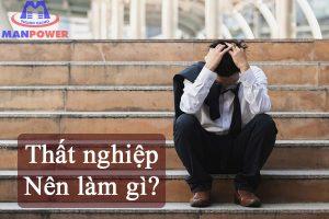 Thất nghiệp nên làm gì? Hướng đi nào cho người thất nghiệp?