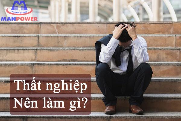 thất nghiệp nên làm gì