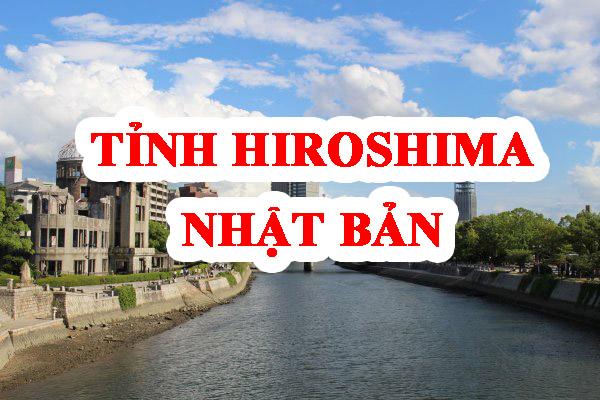 Tìm hiểu chung về tỉnh Hiroshima Nhật Bản