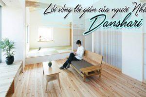 Lối sống tối giản của người Nhật (Danshari) đang trở thành trào lưu?