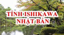 """XKLĐ Tỉnh Ishikawa Nhật Bản – """"Vùng đất vàng xứ Phù Tang"""""""