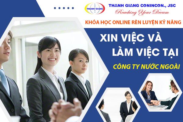 """KHÓA HỌC """"Rèn luyện kỹ năng xin việc và làm việc tại công ty nước ngoài"""" tại Thanh Giang"""